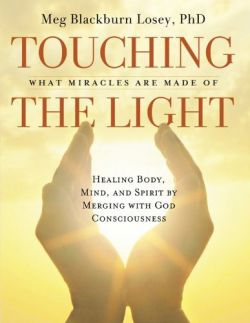 Touching the Light: What Miracles are Made of, Healing Body