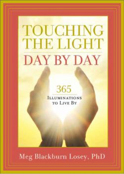 Touching the Light Day By Day 365 Illuminations to Live By